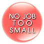 No Job Too Small Graphic